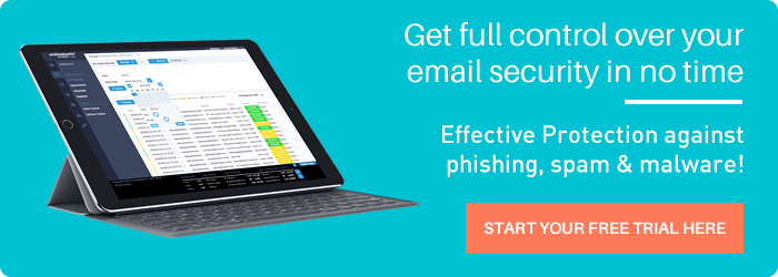 Get your own eMail Security  up and running in no time  Start your Free Trial »